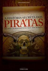 A História Secreta dos Piratas - Sérgio Pereira Couto