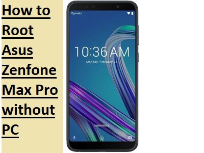 How to Root Asus Zenfone Max Pro without PC