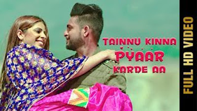 Tainnu Kinna Pyaar Krde Aa Lyrics - Dev Sharma | Latest Punjabi Songs 2017