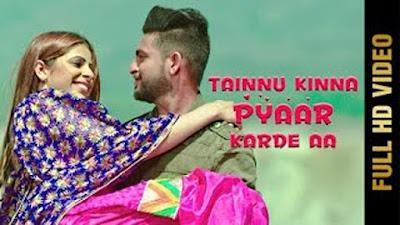 Tainnu Kinna Pyaar Krde Aa Lyrics - Dev Sharma   Latest Punjabi Songs 2017