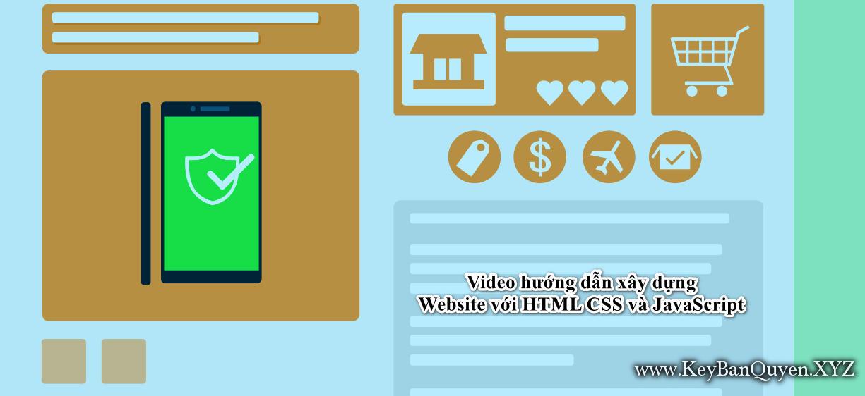 Video hướng dẫn xây dựng Website với HTML CSS và JavaScript