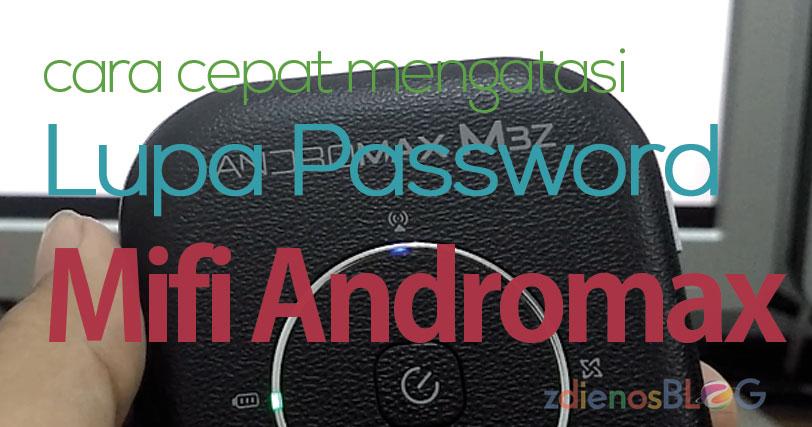 Cara Cepat Mengatasi Lupa Password Modem MiFi Andromax M3Z