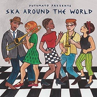 Putumayo Presents Ska Around The World