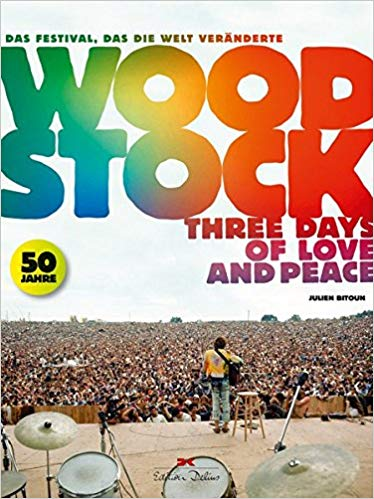 """Woodstock""- Three Days of Love an Peace"