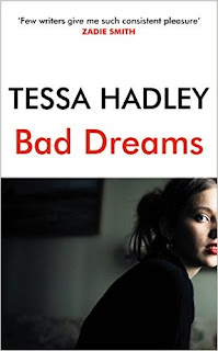 Bad Dreams Tessa Hadley