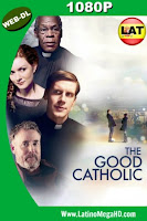 The Good Catholic (2017) Latino HD WEB-DL 1080P - 2017