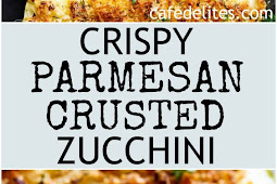 Crispy Parmesan Crusted Zucchini Recipe