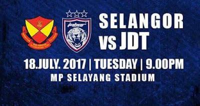 Live Streaming Selangor vs JDT FC Piala Malaysia 18 Julai 2017