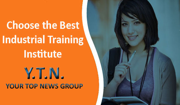 Choose the Best Industrial Training Institute