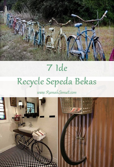 7 Ide Recycle Sepeda Bekas Tanpa Menghancurkannya