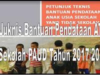 Juknis Bantuan Pendataan Anak Usia Sekolah Yang Tidak Sekolah (ATS) PAUD Tahun 2017/2018