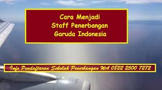 Cara Menjadi Staff Penerbangan Garuda Indonesia