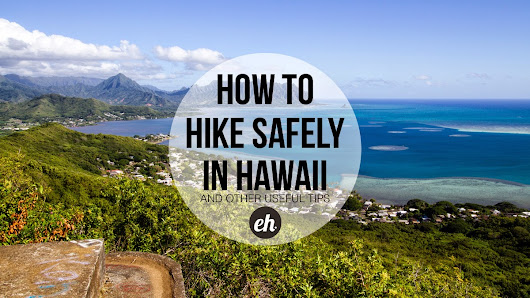 3 Unique Tips for Hiking in Hawaii
