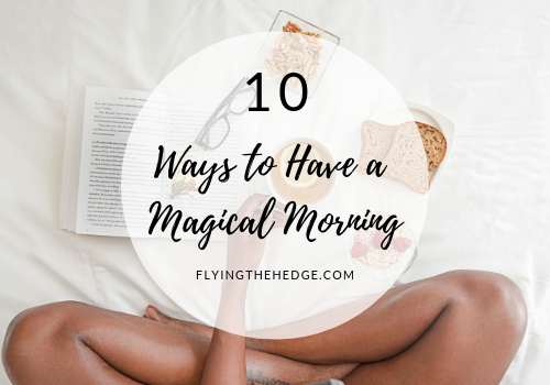 10 Ways to Have a Magical Morning