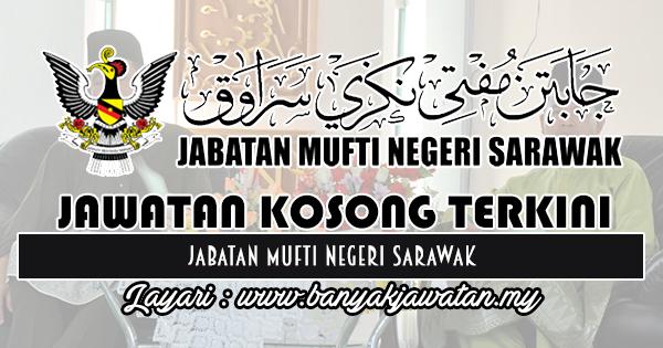 Jawatan Kosong 2018 di Jabatan Mufti Negeri Sarawak
