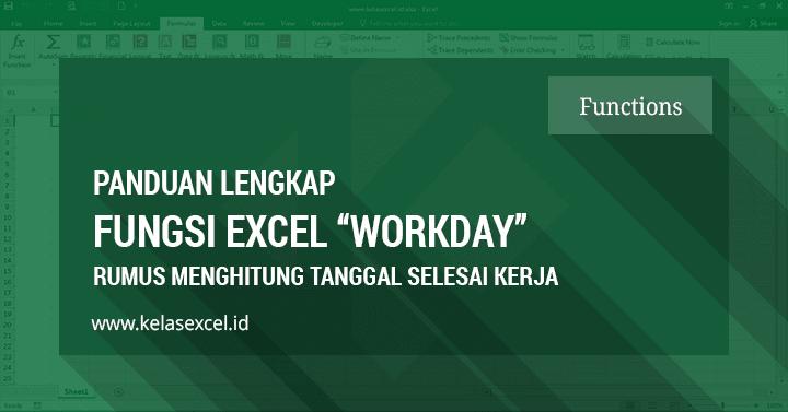 Fungsi WORKDAY - Rumus Menentukan Tanggal Selesai Kerja di Excel