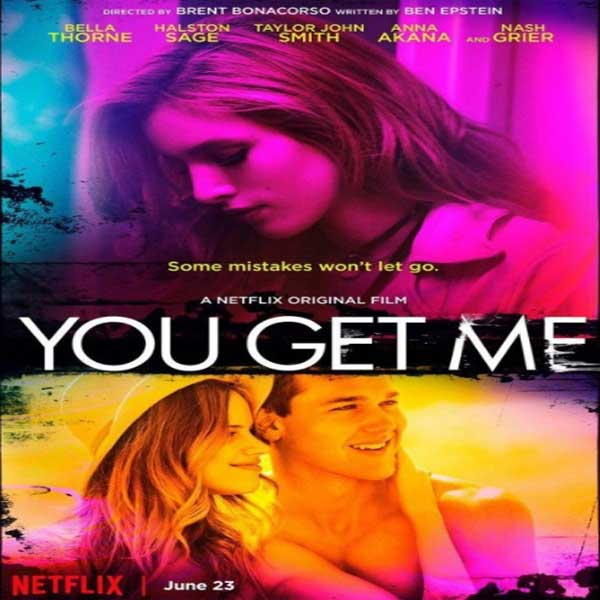 You Get Me, You Get Me Synopsis, You Get Me Trailer, You Get Me Review, Poster You Get Me