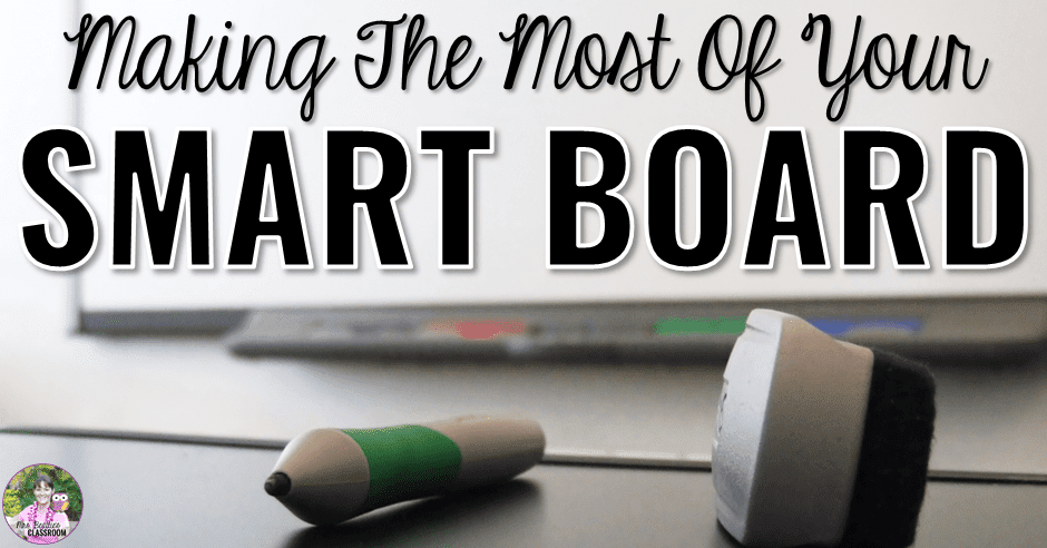 Making The Most of Your Smart Board | Mrs  Beattie's Classroom