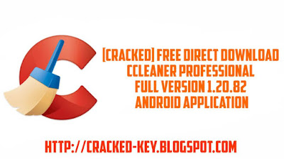 [CRACKED] Free Direct Download CCleaner Professional Full Version 1.20.82 Android Application