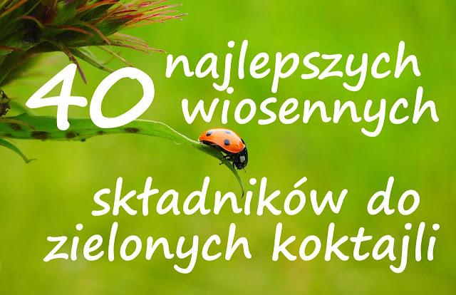 http://zielonekoktajle.blogspot.com/2017/03/40-najlepszych-wiosennych-skadnikow-do.html