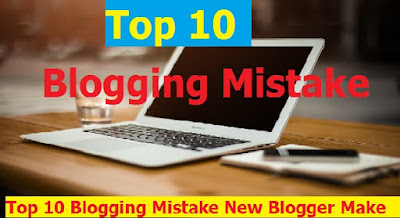 Top 10 Blogging Mistake New Blogger Make