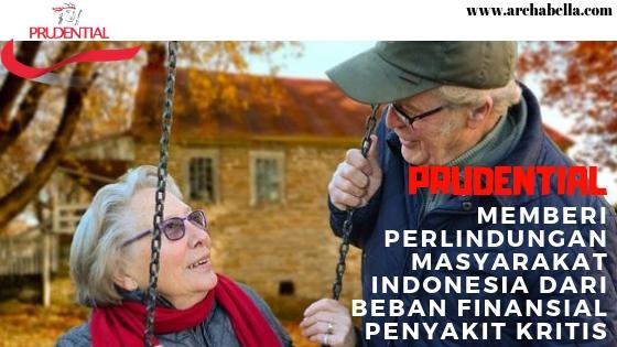 PRUDENTIAL MEMBERI PERLINDUNGAN MASYARAKAT INDONESIA DARI BEBAN FINANSIAL PENYAKIT KRITIS