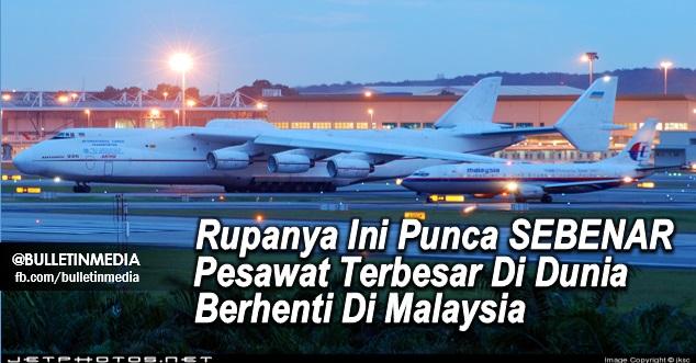 Rupanya Ini Punca SEBENAR Pesawat Terbesar Di Dunia Berhenti Di Malaysia. Bukan Singapura Atau Indonesia