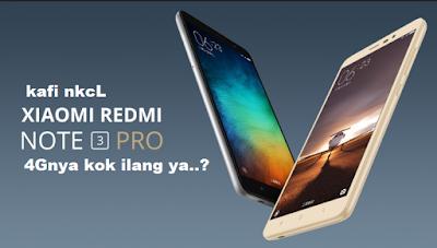Cara mengembalikan Pengaturan 4G Yang Hilang Pada Smartphone Xiaomi Redmi Note 3 Pro