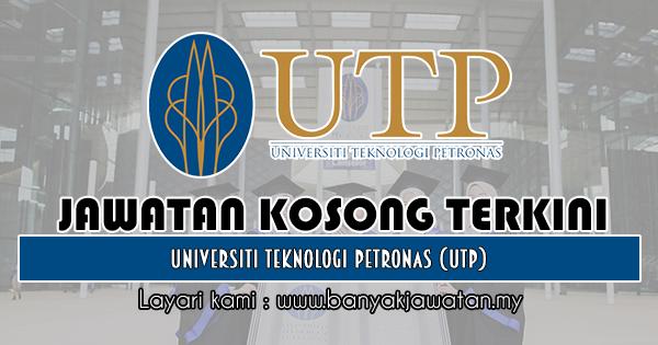 Jawatan Kosong 2019 di Universiti Teknologi PETRONAS (UTP)
