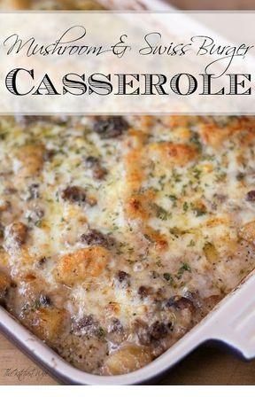 Mushroom And Swiss Burger Casserole Recipe