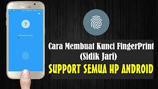 Cara Membuat Kunci Fingerprint (Sidik Jari) Work Di Semua HP Android