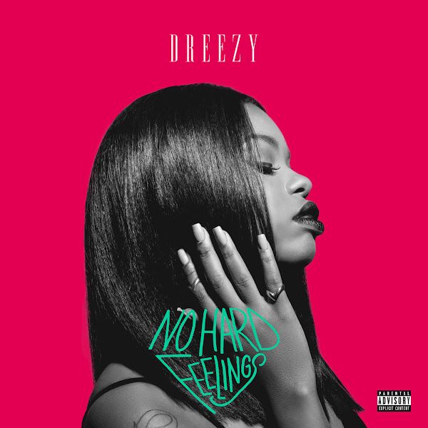 Dreezy - No Hard Feelings Cover
