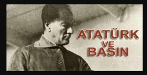 Atatürk'ün Çıkardığı Gazeteler ve Milli Mücadele Döneminde Ulusal Basın