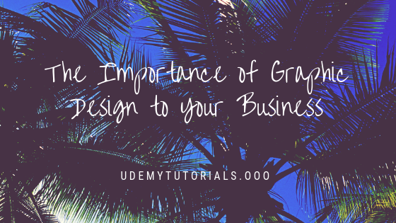 The Importance of Graphic Design to Your Business