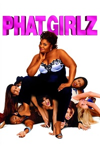 Watch Phat Girlz Online Free in HD