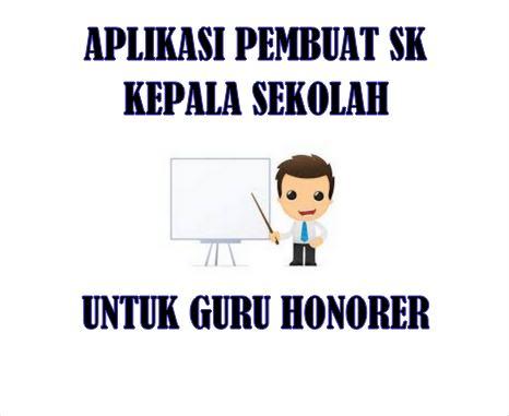 Download Aplikasi Pembuat SK Kepsek Untuk Guru Honorer