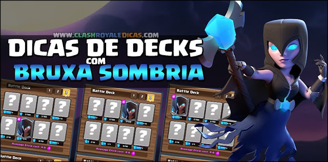 Decks de Bruxa Sombria no Clash Royale