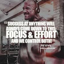 success comes down to focus and effort quote the rock dwayne johnson