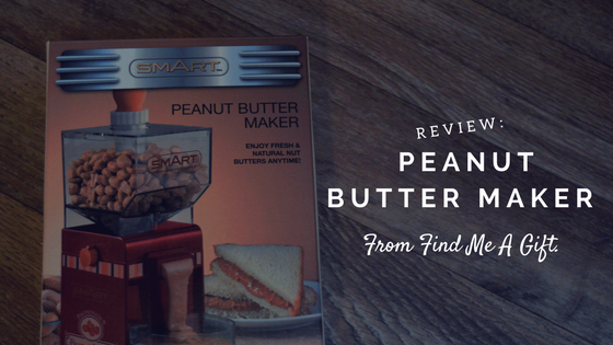 Boxed Peanut Butter Maker with title 'Review: Peanut Butter Maker From Find Me A Gift.'