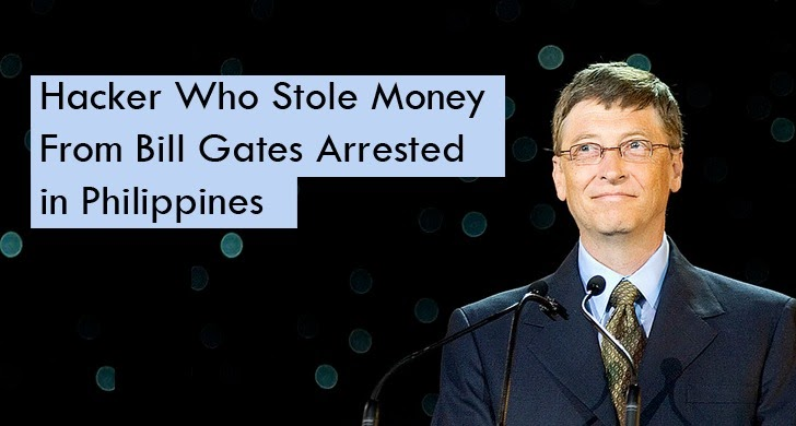 Hacker Who Stole Money From Bill Gates Arrested in Philippines