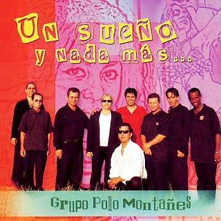 UN SUEÑO Y NADA MAS - GRUPO POLO MONTAÑEZ (2006)