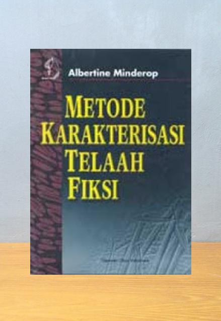 METODE KARAKTERISASI TELAAH FIKSI (CETAK ULANG KE 2), Albertine Minderoup
