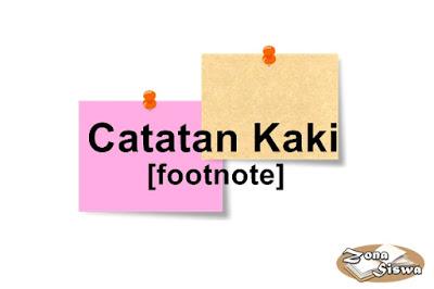 Catatan kaki, footnote, pengertian catatan kaki, penulisan catatan kaki, cara penulisan catatan kaki, contoh catatan kaki, ibid, op.cit, loc.cit. | www.zonasiswa.com