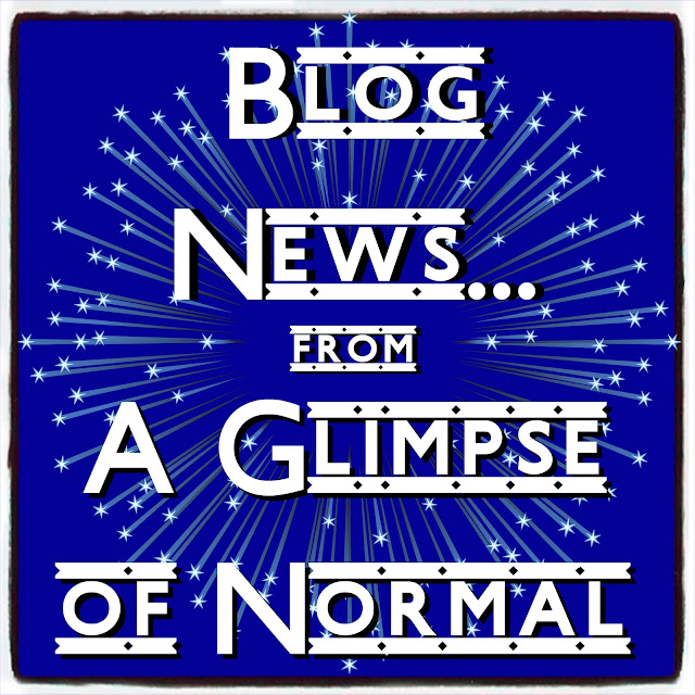 I always want my blog to be it's best so you will see some little changes as I get back to my roots at A Glimpse of Normal.