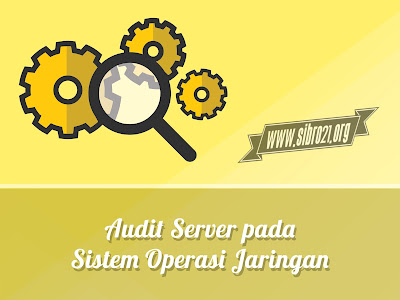 Audit Server pada Sistem Operasi Jaringan