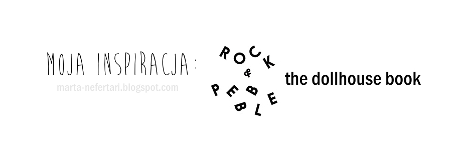 moja inspiracja: Rock & Pebble The Dollhouse Book