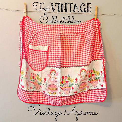 Top Vintage Collectibles - Part II - Vintage Aprons