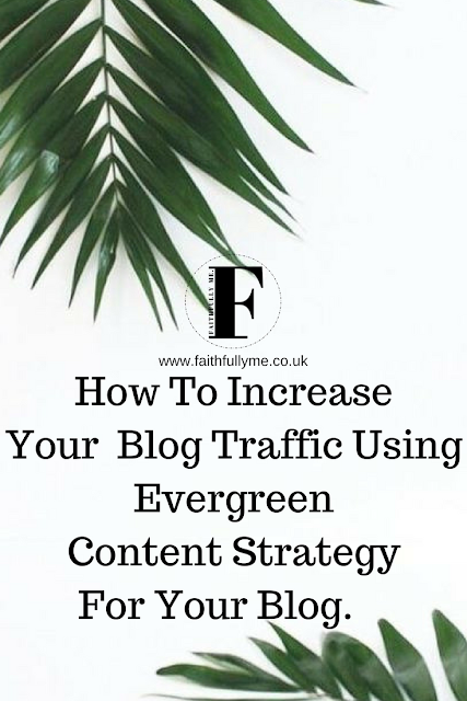 How To Increase Your Blog Traffic Using Evergreen Content Strategy. SEO Tips
