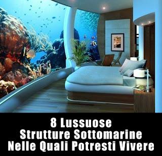 8 Lussuose Strutture Sottomarine Nelle Quali Potresti Vivere