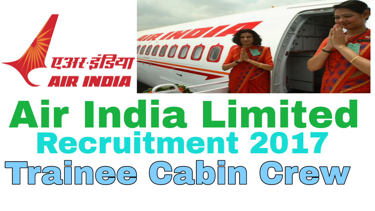 Air india limited recruitment 2017 for trainee cabin crew for Cabin crew recruitment 2017